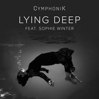 CymphoniK / - Lying Deep