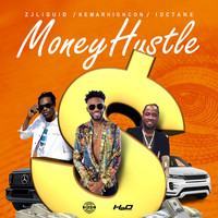 ZJ Liquid, Kemar Highcon, I Octane - Money Hustle (Explicit)