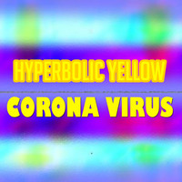 Hyperbolic Yellow - Corona Virus