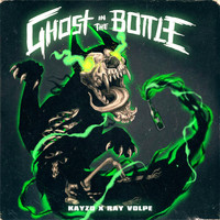Kayzo, Ray Volpe - Ghost In The Bottle