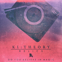 Ki:Theory - Do You Believe in Magic