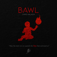 Chris Malachi - BAWL