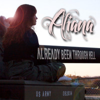 Aliana - Already Been Through Hell