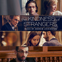Andrew Lockington - The Kindness of Strangers (Original Motion Picture Soundtrack)