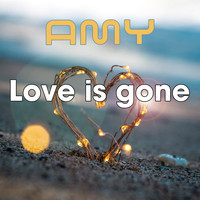 Amy - Love Is Gone