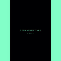 Kyle Preston - Dead Video Game (B-Sides)