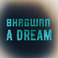 Bhagwan / - A Dream