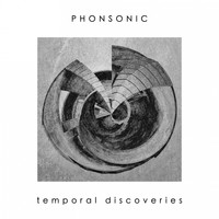 Phonsonic / - Temporal Discoveries
