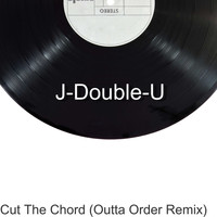 J-Double-U / - Cut The Chord