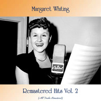 Margaret Whiting - Remastered Hits Vol. 2 (All Tracks Remastered)