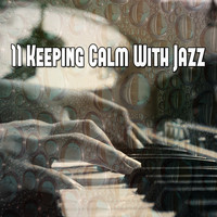 Piano Mood - 11 Keeping Calm with Jazz