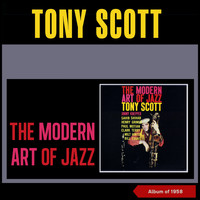 Tony Scott - The Modern Art of Jazz (Album of 1958)