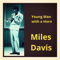 Miles Davis - Young Man with a Horn