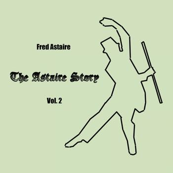 Fred Astaire - The Astaire Story, Vol. 2