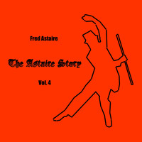 Fred Astaire - The Astaire Story, Vol. 4