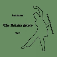 Fred Astaire - The Astaire Story, Vol. 1