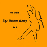 Fred Astaire - The Astaire Story, Vol. 3