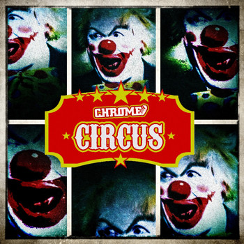 Chrome - Circus (Explicit)