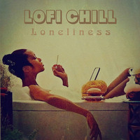 LoFi Chill - Loneliness