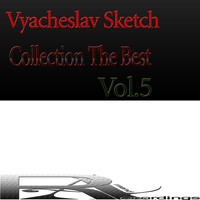 Vyacheslav Sketch - Collection The Best, Vol.5