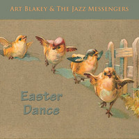 Art Blakey & The Jazz Messengers - Easter Dance