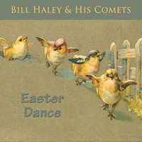 Bill Haley & His Comets - Easter Dance