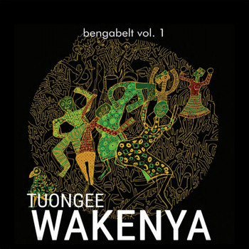 Various Artists - Bengabelt: TUONGEE WAKENYA