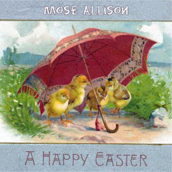 Mose Allison - A Happy Easter