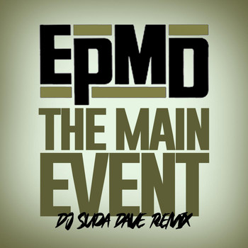 EPMD - The Main Event Remix (Explicit)