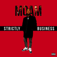 MOAM - Strictly Business (Explicit)