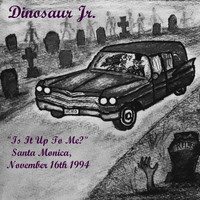 "Dinosaur Jr. - ""Is It Up To Me?"" - Santa Monica, November 16th 1994 (Live)"