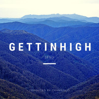 ZENO - gettinhigh (Explicit)