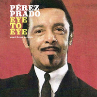 Perez Prado - Eye to Eye