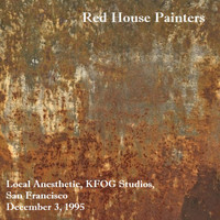 Red House Painters - 'Local Anesthetic' KFOG Studios, San Francisco, December 3rd 1995. (Live)