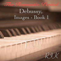 Rik - Debussy: The Romantic Period,  Images, Book 1