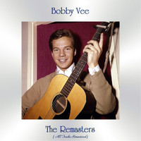Bobby Vee - The Remasters (All Tracks Remastered)