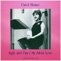 Carol Sloane - Night and Day / My Silent Love (All Tracks Remastered)