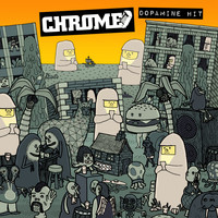 Chrome - Dopamine Hit (Explicit)