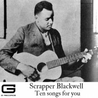 Scrapper Blackwell - Ten songs for you