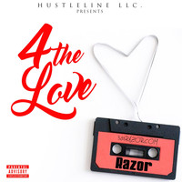 Razor - 4 The Love (Explicit)
