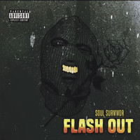 Soul Survivor - Flash Out (Explicit)