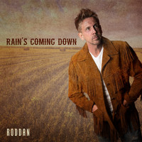 Roddan - Rain's Coming Down