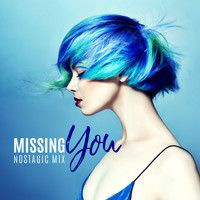 Various Artists - Missing You: Nostagic Mix