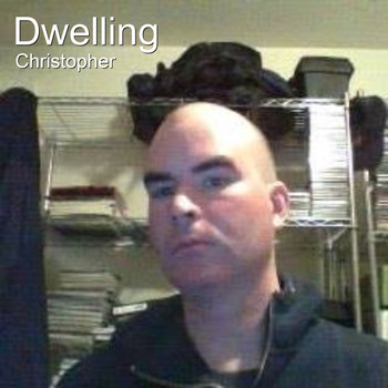 Christopher - Dwelling