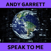 Andy Garrett - Speak to Me