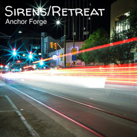 Anchor Forge - Sirens/Retreat