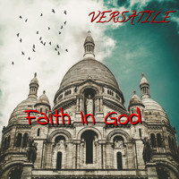 Versatile - Faith in God