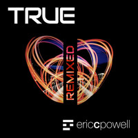 Eric C. Powell - True Remixed