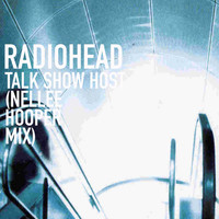Radiohead - Talk Show Host (Nellee Hooper Mix)