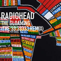Radiohead - The Gloaming (The 33.33333 Remix)